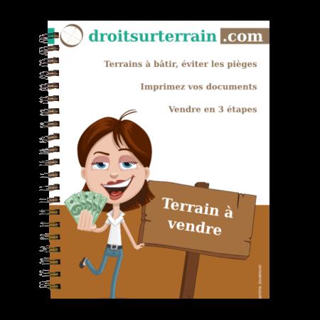Droitsurterrain.com Ebook Terrain a vendre